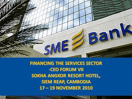 FINANCING THE SERVICES SECTOR SOKHA ANGKOR RESORT HOTEL,