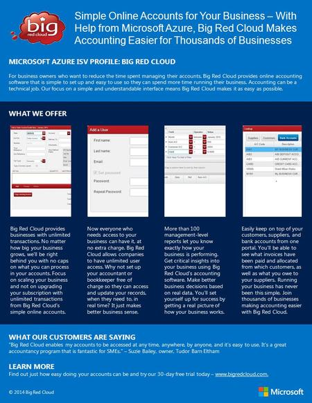 Simple Online Accounts for Your Business – With Help from Microsoft Azure, Big Red Cloud Makes Accounting Easier for Thousands of Businesses MICROSOFT.