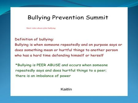 Using the correct vocabulary Components for getting the school programs in place: Establish a bullying prevention coordinating committee Conduct committee.