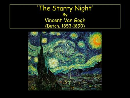 'The Starry Night' By Vincent Van Gogh (Dutch, 1853-1890)