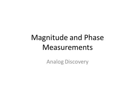 Magnitude and Phase Measurements