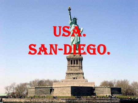 USA. San-Diego.. United States of America United States-a country in North America. Area - 9,500,000 km ² (4th in the world). Population - 315 million.