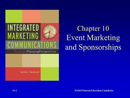 ©2005 Pearson Education Canada Inc.10-1 Chapter 10 Event Marketing and Sponsorships.
