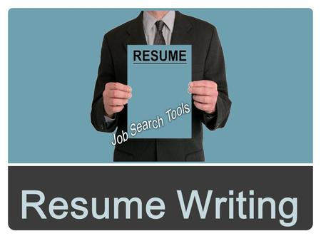 Resume Writing. The Resume - An important job search tool. PURPOSE OF A RESUME.