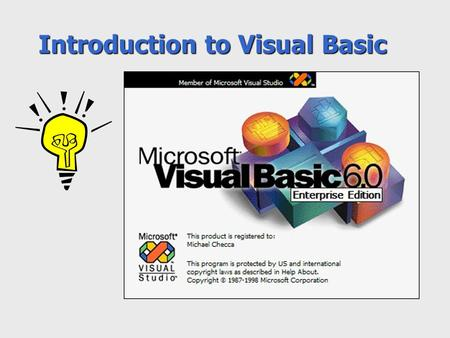 Introduction to Visual Basic. What is Visual Basic? An environment for developing Windows applications Components –A GUI (Graphical User Interface - gooey)