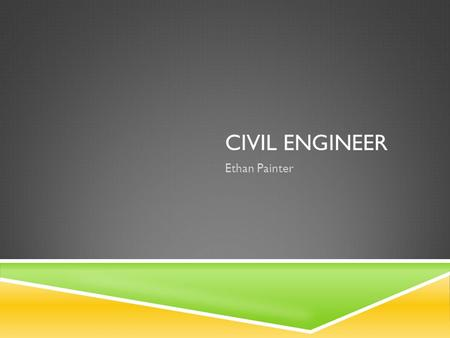 Civil Engineer Ethan Painter.
