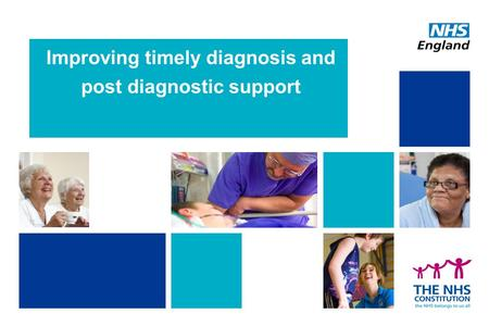 Improving timely diagnosis and post diagnostic support.