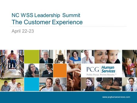 NC WSS Leadership Summit The Customer Experience April 22-23 www.pcghumanservices.com.