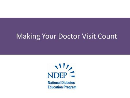 Making Your Doctor Visit Count. Have a Medical Checkup Every 3–6 Months.