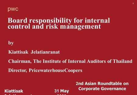 Board responsibility for internal control and risk management by Kiattisak Jelatianranat Chairman, The Institute of Internal Auditors of Thailand Director,