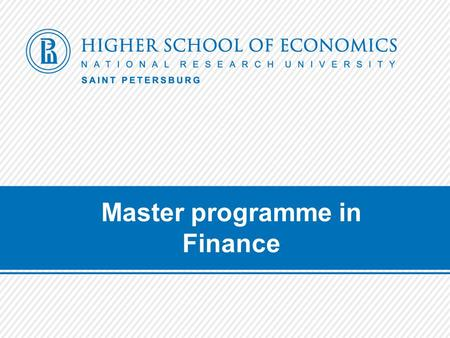Master programme in Finance. About the programme Launched in 2009 as Master in Management In 2013 was altered to become Master in Finance 120 ECTS, 2.