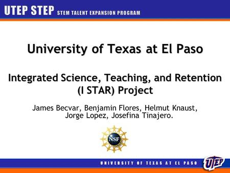 U N I V E R S I T Y O F T E X A S A T E L P A S OU N I V E R S I T Y O F T E X A S A T E L P A S O University of Texas at El Paso Integrated Science, Teaching,