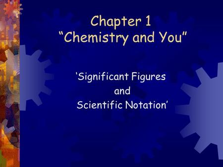 "Chapter 1 ""Chemistry and You"" 'Significant Figures and Scientific Notation'"