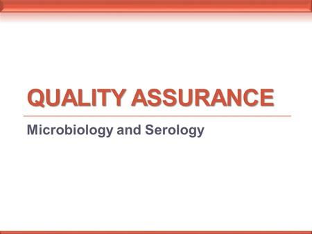 Microbiology and Serology