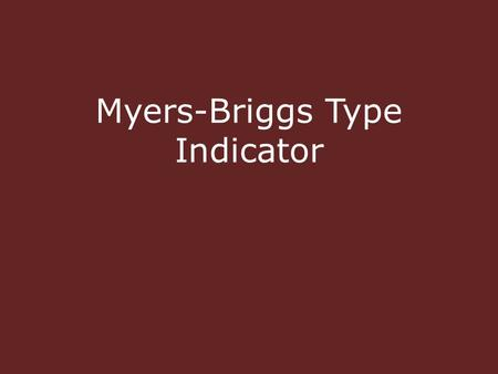 Myers-Briggs Type Indicator. MBTI Background Based on Jung – late 1800's and early 1900's – Interested in individual differences to explain behavior Preferences.