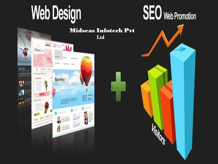 Midseas Infotech Pvt Ltd. Midseas Infotech Company Profile Midseas Infotech Pvt Ltd offers all professional Web Designing, development, search engine.