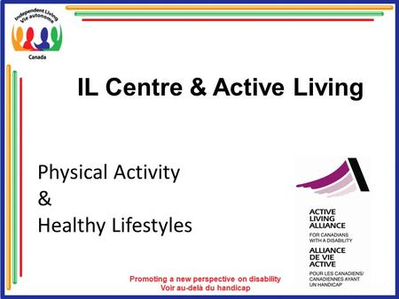 Physical Activity & Healthy Lifestyles IL Centre & Active Living.