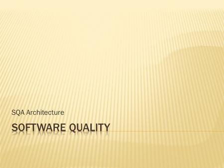 SQA Architecture Software Quality.