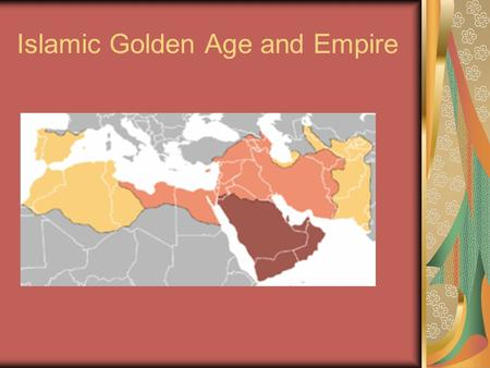 Islamic Golden Age and Empire. Muslim Conquests Umayyad Dynasty Islamic empire expanded from Spain to Indus River.
