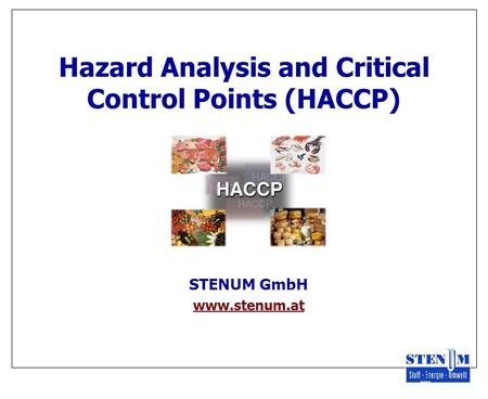 Hazard Analysis and Critical Control Points (HACCP) STENUM GmbH www.stenum.at.