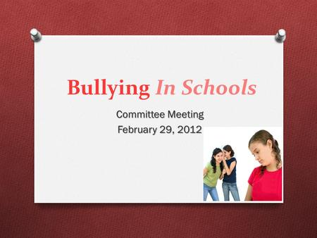 Bullying In Schools Committee Meeting February 29, 2012.