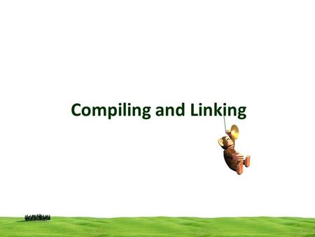 Compiling and Linking. Compiling is quite the same as creating an executable file! Instead, creating an executable is a multistage process divided into.