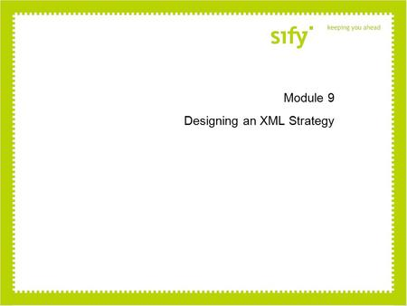 Module 9 Designing an XML Strategy. Module 9: Designing an XML Strategy Designing XML Storage Designing a Data Conversion Strategy Designing an XML Query.