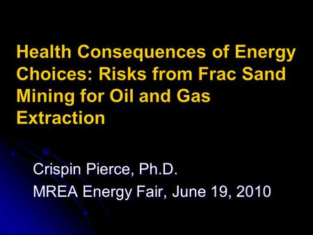 Crispin Pierce, Ph.D. MREA Energy Fair, June 19, 2010.