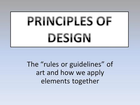 "The ""rules or guidelines"" of art and how we apply elements together"