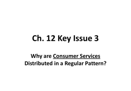 Why are Consumer Services Distributed in a Regular Pattern?