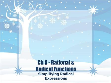 Ch 8 - Rational & Radical Functions Simplifying Radical Expressions.