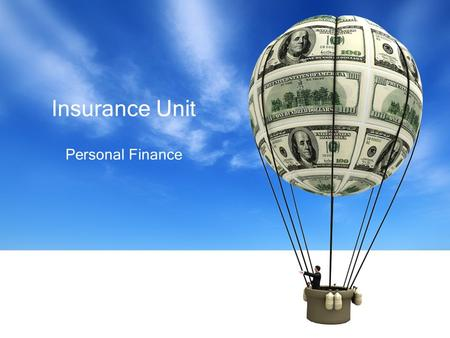 Personal Finance Insurance Unit. Personal Finance  Agenda Missing Assignments Insurance Vocab Story Illustrate your vocabulary!!