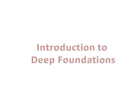 Introduction to Deep Foundations.