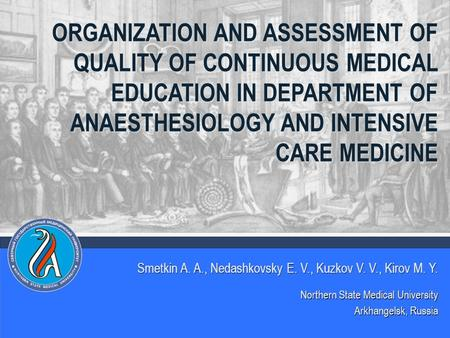Smetkin A. A., Nedashkovsky E. V., Kuzkov V. V., Kirov M. Y. ORGANIZATION AND ASSESSMENT OF QUALITY OF CONTINUOUS MEDICAL EDUCATION IN DEPARTMENT OF ANAESTHESIOLOGY.