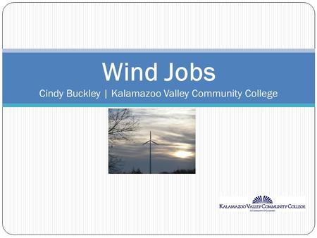Wind Jobs Cindy Buckley | Kalamazoo Valley Community College.