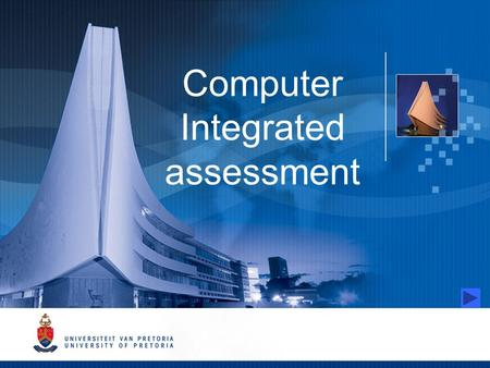Computer Integrated assessment. Computer integrated assessment Measurement, testing, assessment and evaluation What is the difference?
