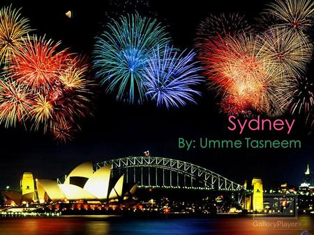 SYDNEY MAP GEOGRAPHIC FEATURE ECONOMY CULTURE AND CUSTOMS TOURIST ATTRACTIONS PLACES TO STAY TRANSPORTATION AUSTRALIA AUSTRALIA DAY! BIBLIOGRAPHY.