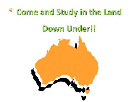 Come and Study in the Land Down Under!!