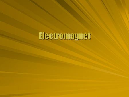 Electromagnet. Wire Field  A moving charge generates a magnetic field. Symmetry with experiencing force Perpendicular to direction of motion Circles.
