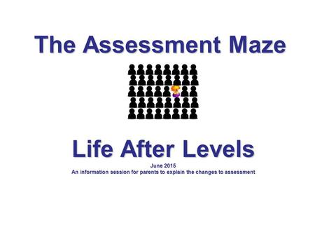 The Assessment Maze Life After Levels
