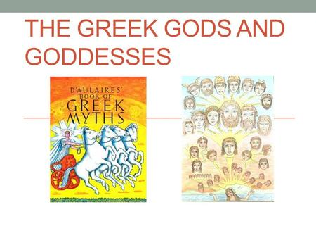 THE GREEK GODS AND GODDESSES. Zeus (Jupiter) God of the Heavens, King of the Gods Symbols: Thunderbolt, Eagle Relations: Married to Hera, had many children.