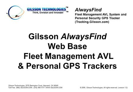 AlwaysFind Fleet Management AVL System and Personal Security GPS Tracker (Tracking.Gilsson.com) © 2006, Gilsson Technologies, All rights reserved. (version.