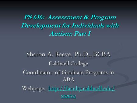 Sharon A. Reeve, Ph.D., BCBA Caldwell College