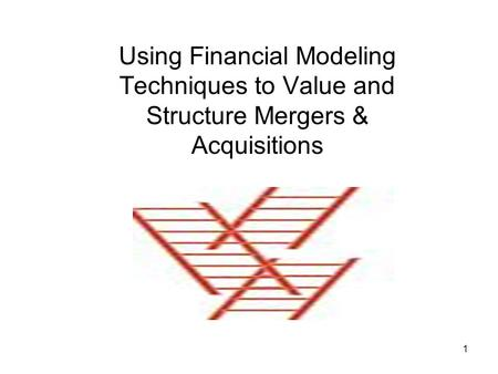 Using Financial Modeling Techniques to Value and Structure