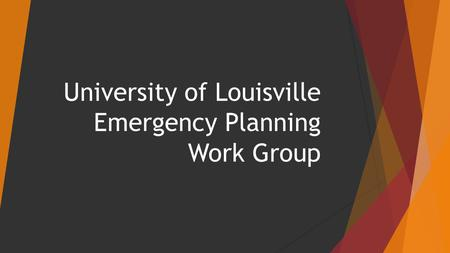 University of Louisville Emergency Planning Work Group.