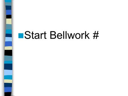 Start Bellwork #. Chapter 11-1 p.560 Square Roots and Irrational Numbers.