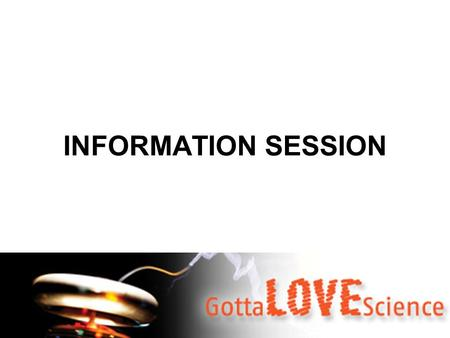 INFORMATION SESSION. Science Scholarship 1 Scholarship value: $2000 –$1000 in 1 st year, $1000 in 2 nd year (subject to excellent result) NO bond!