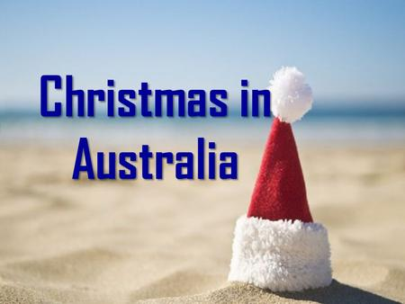 Christmas in Australia. Christmas Day falls in the middle of the summer school holidays and both December 25 and 26 are public holidays. Many people celebrate.
