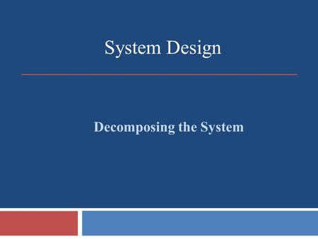 System Design Decomposing the System. Sequence diagram changes UML 2.x specifications tells that Sequence diagrams now support if-conditions, loops and.
