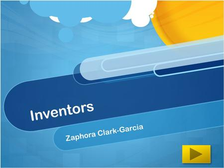 Inventors Zaphora Clark-Garcia. Content area: Social Studies Grade level : 3 rd Grade Summary : Students will learn the about three important figure of.